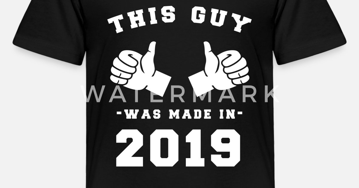 Toddler Premium T ShirtThis Guy Was Made In 2019 Birthday Shirt