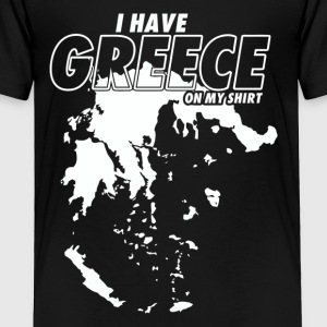 I Have Greece On My Shirt - Toddler Premium T-Shirt