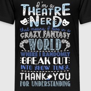 Theatre Nerd - Toddler Premium T-Shirt