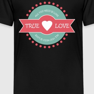 Valentine s Day True Love - Toddler Premium T-Shirt