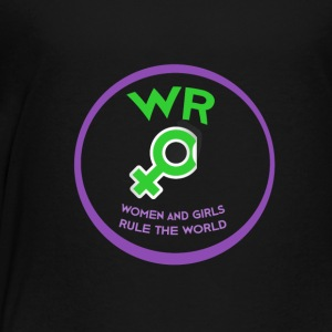 Women and Girls Rule the World - Toddler Premium T-Shirt