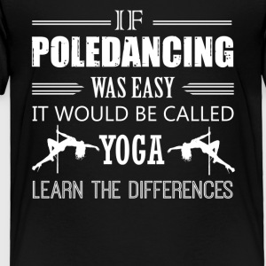 Pole Dance Shirt - Toddler Premium T-Shirt
