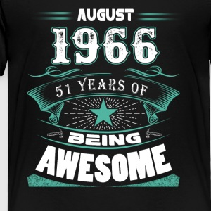 August 1966 - 51 years of being awesome - Toddler Premium T-Shirt