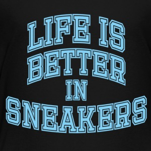 life is better in sneakers - Toddler Premium T-Shirt