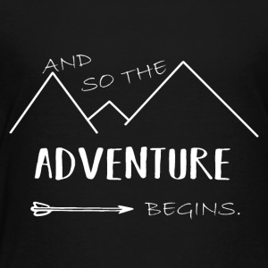 And so the adventure begin! - Toddler Premium T-Shirt