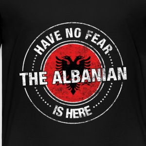 Have No Fear The Albanian Is Here - Toddler Premium T-Shirt