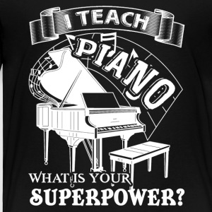 Piano Teacher T shirt - Toddler Premium T-Shirt