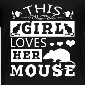 This Girl Loves Her Mouse Shirt - Toddler Premium T-Shirt