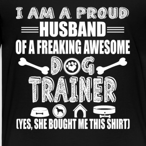Dog Trainer s Husband Shirt - Toddler Premium T-Shirt
