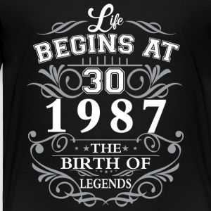 Life begins at 30 1987 The birth of legends - Toddler Premium T-Shirt