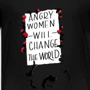 Angry Women Will Change the World - Toddler Premium T-Shirt
