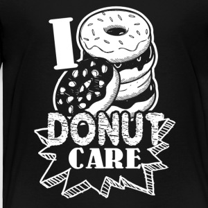 Funny Donut Humor I Do Not Care Shirt - Toddler Premium T-Shirt