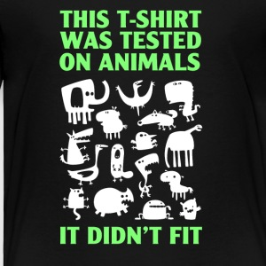 Tested on animals - Toddler Premium T-Shirt