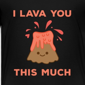 I Lava You This Much Cute Volcano - Toddler Premium T-Shirt
