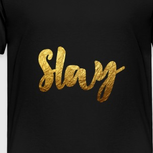 Slay Gold - Toddler Premium T-Shirt
