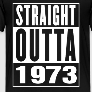 Straight Outa 1973 - Toddler Premium T-Shirt