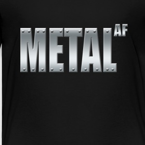 METAL AF - Toddler Premium T-Shirt