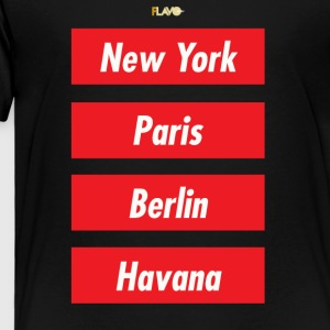 NYC PARIS BERLIN HAVANA - Toddler Premium T-Shirt