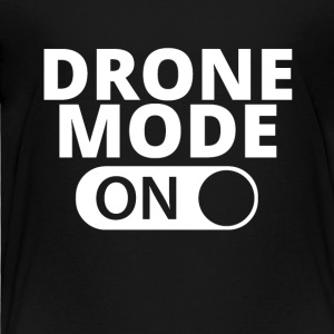 MODE ON DRONE - Toddler Premium T-Shirt