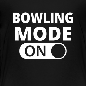 MODE ON BOWLING - Toddler Premium T-Shirt