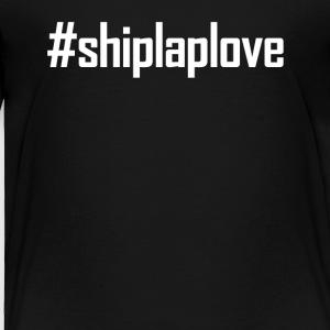 #Shiplap T Shirt - Toddler Premium T-Shirt