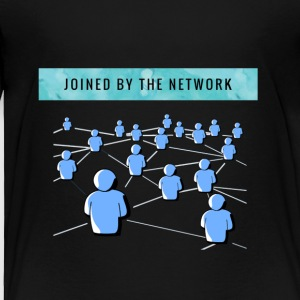 Joined by the network - Toddler Premium T-Shirt