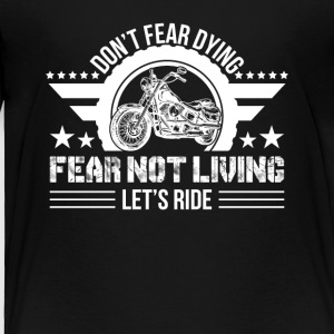 Fear Not Living Let Ride Motorcycle Love - Toddler Premium T-Shirt