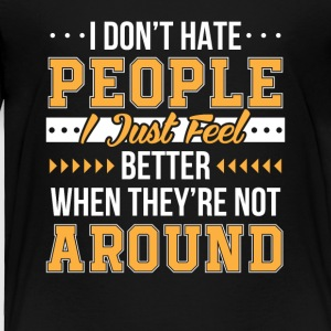 Funny Saying Dont Hate People Feel Better - Toddler Premium T-Shirt