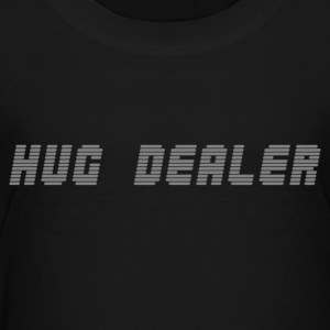 hug dealer - Toddler Premium T-Shirt