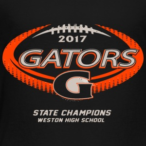 2017 GATORS STATE CHAMPIONS WESTON HIGH SCHOOL - Toddler Premium T-Shirt