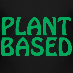 Plant Based 5 - Toddler Premium T-Shirt