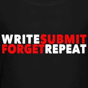 Write Submit Forget Repeat - Toddler Premium T-Shirt