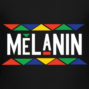 Melanin - Toddler Premium T-Shirt