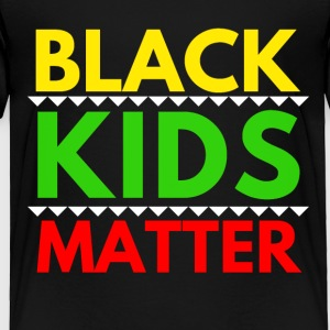 BLACK KIDS MATTER - Toddler Premium T-Shirt