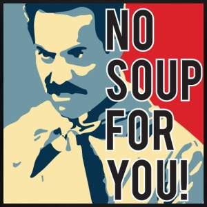 No Soup For You - Toddler Premium T-Shirt