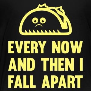 Taco Fall Apart - Toddler Premium T-Shirt