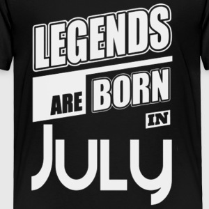 LEGENDS ARE BORN IN JULY LIMITED EDITION - Toddler Premium T-Shirt