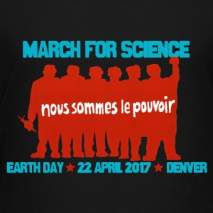 March for Science 2017: Nous sommes le pouvoir - Toddler Premium T-Shirt