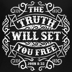 The Truth Will Set You Free - Toddler Premium T-Shirt