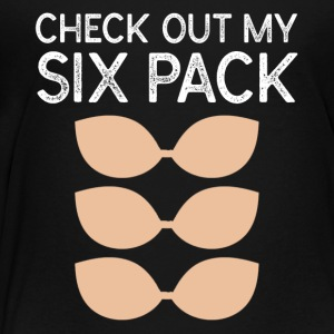 Check Out My Six Pack Bra - Toddler Premium T-Shirt
