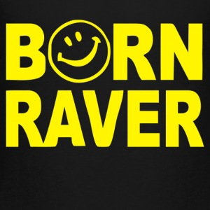 Born Raver - Toddler Premium T-Shirt