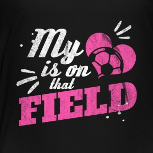 My heat plays soccer - gift - Toddler Premium T-Shirt