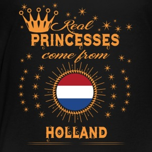 love princesses come from HOLLAND - Toddler Premium T-Shirt