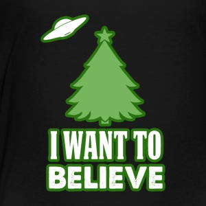 I Want to believe Funny Christmas Tee Shirt gift - Toddler Premium T-Shirt