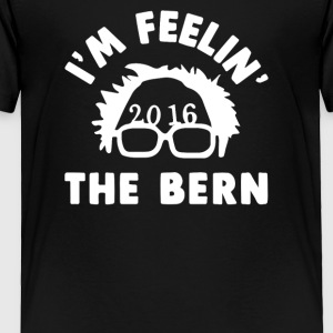 I m Feeling The Bern - Toddler Premium T-Shirt