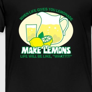 Make Lemons - Toddler Premium T-Shirt