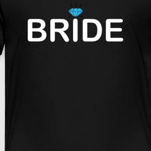 Bride - Toddler Premium T-Shirt