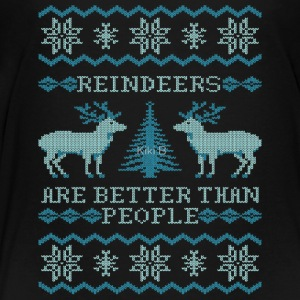 Reindeers Are Better Than People - Toddler Premium T-Shirt