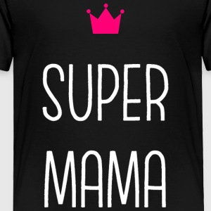 Super Mama - Toddler Premium T-Shirt