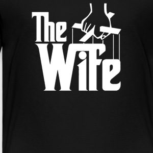 The Wife - Toddler Premium T-Shirt
